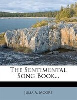 The Sentimental Song Book...