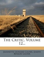 The Critic, Volume 12...