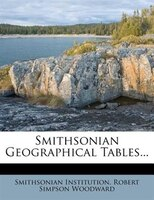 Smithsonian Geographical Tables...