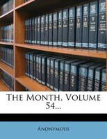 The Month, Volume 54...