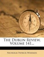 The Dublin Review, Volume 141...
