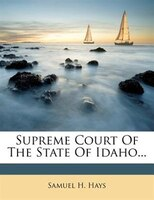 Supreme Court Of The State Of Idaho...