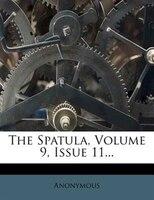 The Spatula, Volume 9, Issue 11...
