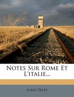 Notes Sur Rome Et L'italie...