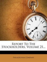 Report To The Stockholders, Volume 21...