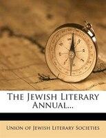 The Jewish Literary Annual...
