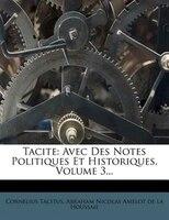 Tacite: Avec Des Notes Politiques Et Historiques, Volume 3...