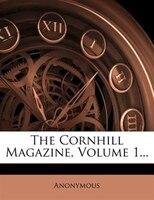 The Cornhill Magazine, Volume 1...