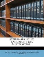 Steiermärkisches Landrecht Des Mittelalters...