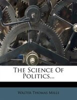The Science Of Politics...