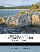 The Origin And Development Of The Pyonidium...