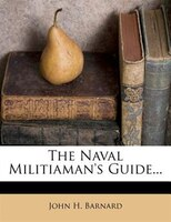 The Naval Militiaman's Guide...