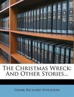 The Christmas Wreck: And Other Stories...