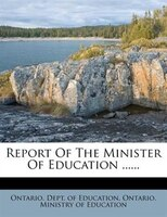 Report Of The Minister Of Education ......