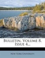 Bulletin, Volume 8, Issue 4...