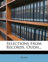Selections From Records, Oudh...