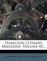 Hamilton Literary Magazine, Volume 43...