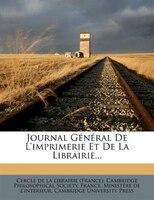 Journal Général De L'imprimerie Et De La Librairie...