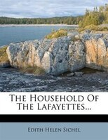 The Household Of The Lafayettes...