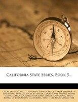 California State Series, Book 5...