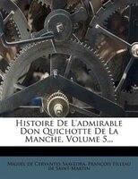 Histoire De L'admirable Don Quichotte De La Manche, Volume 5...