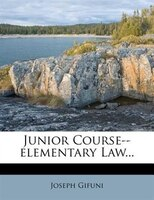 Junior Course--elementary Law...