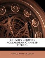 Oeuvres Choisies /colardeau, Charles-pierre...
