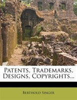Patents, Trademarks, Designs, Copyrights...