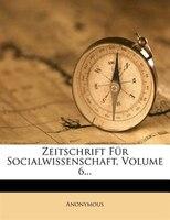 Zeitschrift Für Socialwissenschaft, Volume 6...