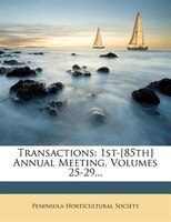 Transactions: 1st-[85th] Annual Meeting, Volumes 25-29...