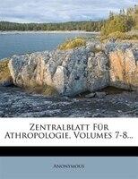 Zentralblatt Für Athropologie, Volumes 7-8...