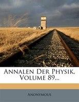 Annalen Der Physik, Volume 89...