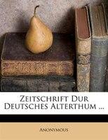 Zeitschrift Dur Deutsches Alterthum ...