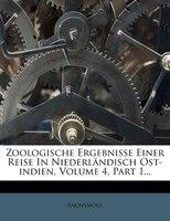 Zoologische Ergebnisse Einer Reise In Niederländisch Ost-indien, Volume 4, Part 1...