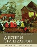 Western Civilization: Volume B: 1300-1815