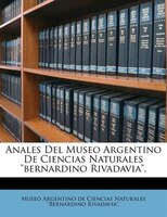 """Anales Del Museo Argentino De Ciencias Naturales """"bernardino Rivadavia""""."""