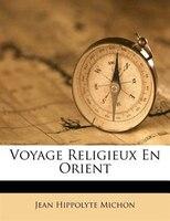 Voyage Religieux En Orient