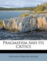 Pragmatism And Its Critics