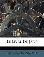 9781286198186 - Judith Gautier: Le Livre De Jade - Livre