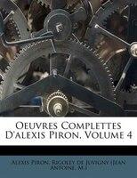 9781286198292 - Alexis Piron: Oeuvres Complettes D'alexis Piron, Volume 4 - Livre
