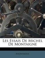 Les Essais De Michel De Montaigne