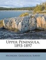 Upper Peninsula, 1893-1897