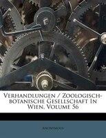 Verhandlungen / Zoologisch-botanische Gesellschaft In Wien, Volume 56