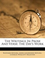 The Writings In Prose And Verse: The Day's Work