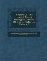 Report Of The United States Geological Survey Of The Territories, Volume 2