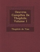 Oeuvres Compl?tes De Th?ophile, Volume 1