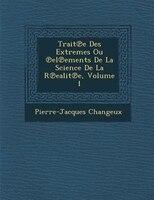 Trait?e Des Extremes Ou ?el?ements De La Science De La R?ealit?e, Volume 1