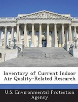Inventory Of Current Indoor Air Quality-related Research