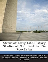 Status Of Early Life History Studies Of Northeast Pacific Rockfishes