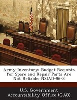 Army Inventory: Budget Requests For Spare And Repair Parts Are Not Reliable: Nsiad-96-3